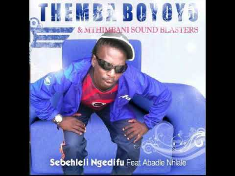 Boyoyo & mthimbane sound blasters SEBEHLELI NGEDIFU feat abadle nhlale