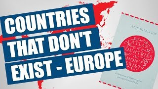 Countries That Don't Exist! #1 (Europe)