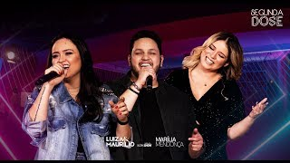 Luiza e Maurílio - Furando o sinal part. Marília Mendonça - DVD Segunda Dose