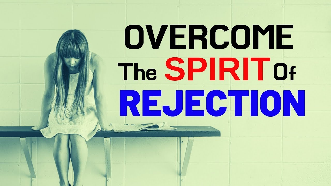 Prayer Against The Spirit Of Rejection - Deliverance From