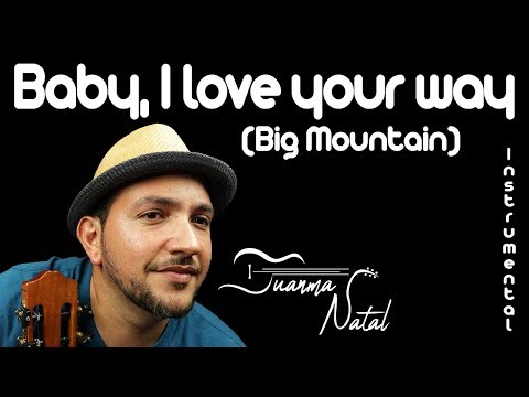 Baby, I love your way (Big Mountain Version) - INSTRUMENTAL - Juanma Natal - Cover - MUSIC