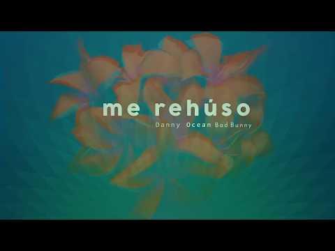 Bad Bunny - Me Rehúso (NO OFICIAL) ft. Danny Ocean