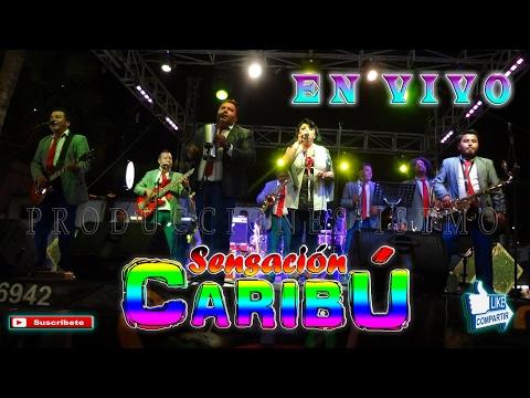 SENSACIÓN CARIBÚ EN VIVO, en SALINA CRUZ 2017 |Audio 68|
