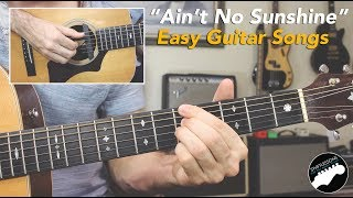 """Ain't No Sunshine"" Easy Guitar Songs Lesson 