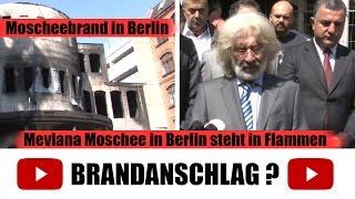 Brand in Kreuzberger Mevlana Moschee - Brandstiftung? 12.08.2014 - HD