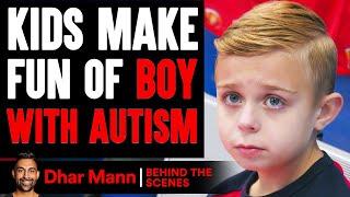 Kids MAKE FUN OF Boy With AUTISM (Behind-The-Scenes) | Dhar Mann Studios