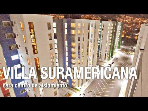Villa Suramericana será centro de aislamiento y todos los hospitales atenderán COVID
