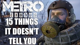 Metro Exodus - 15 Things It Doesn't Tell You