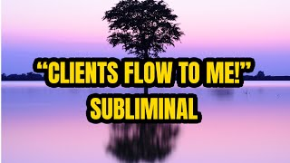 ATTRACT CLIENTS and Customers FAST Subliminal! With Subliminal & Audible money sounds