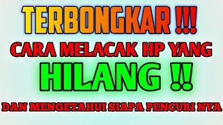 HP DI M4LING!! BEGINI CARA MELACAK HP HILANG.