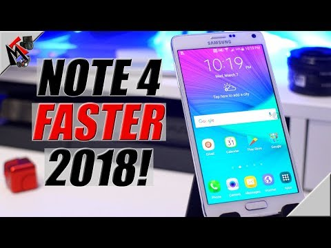 Note 4 in 2018 - FIVE Ways To Make It FASTER