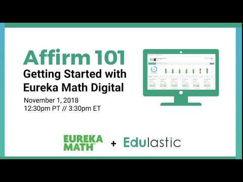 Affirm 101: Getting Started with Eureka Math Digital - Edulastic Blog