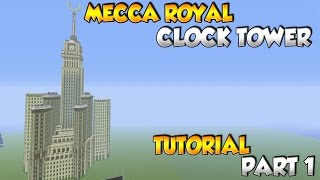 Minecraft Makkah Royal Clock Tower Tutorial Part 1