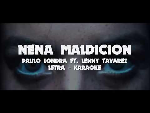 NENA MALDICION - PAULO LONDRA FT. LENNY TAVAREZ [LETRA-KARAOKE]