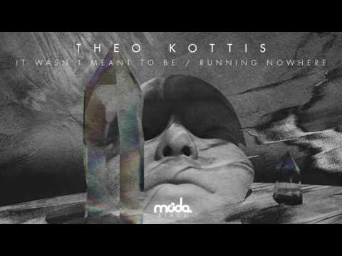 Theo Kottis - It Wasn't Meant To Be
