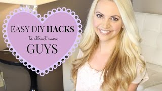 5 Easy DIY Hacks to Attract More Guys