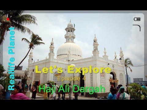 Lets Explore Episode 4, Haji Ali Dargah