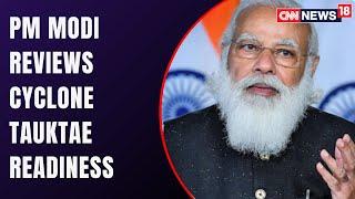 PM Modi Conducts High-Level Meeting To Review Cyclone Tauktae Preparedness | Cyclone Tauktae News