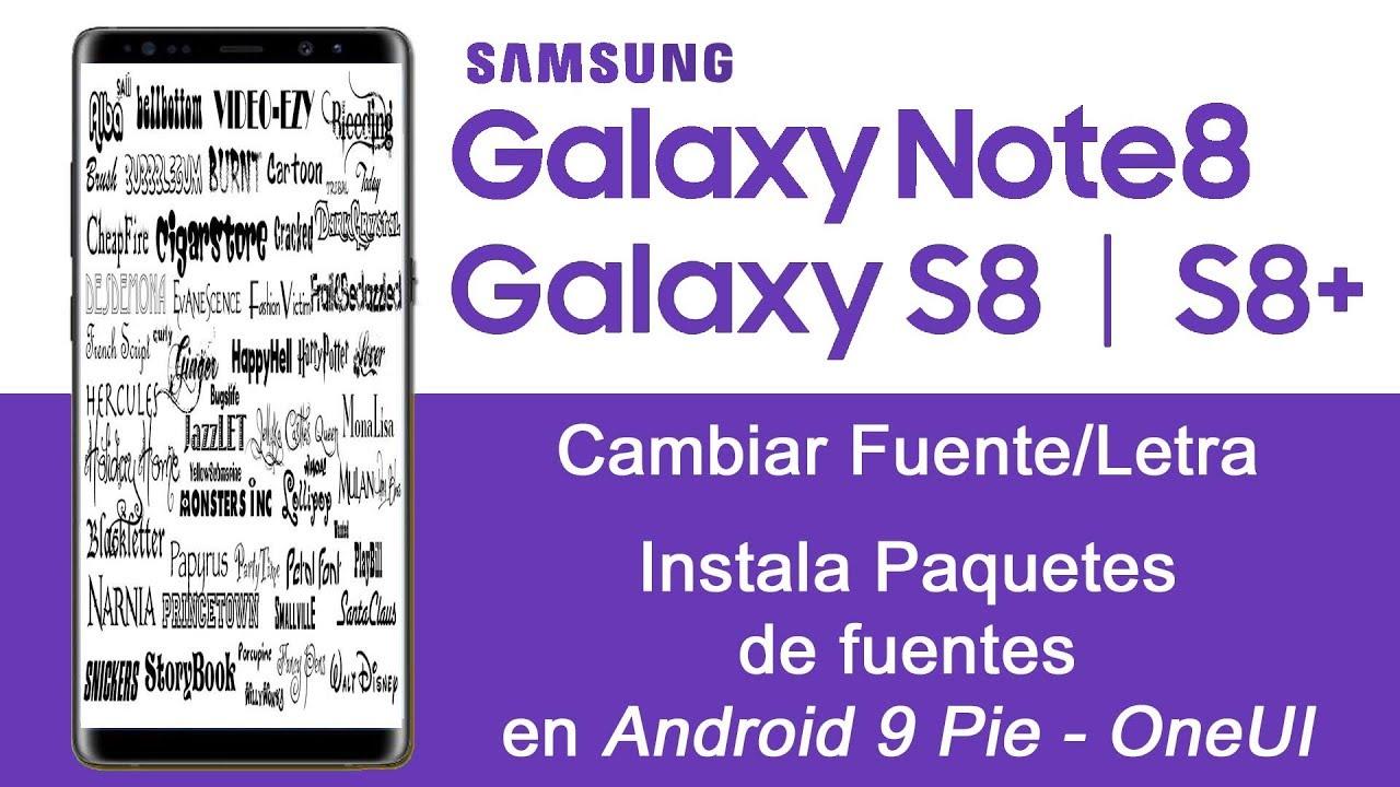 Instalar Fuentes en Samsung Galaxy con Android 9 Pie OneUI -  [S8][S8+][Note8]