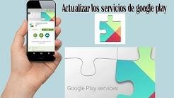 Como actualizar los servicios de  Google play