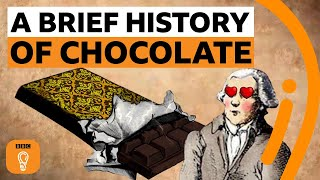 Chocolate: A short but sweet history | Episode 3 | BBC Ideas