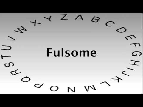 SAT Vocabulary Words And Definitions U2014 Fulsome