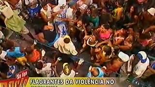 Carnaval Violento Em Salvador 2008 - Fim Da ConfusÃo