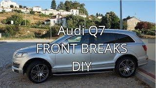 Audi Q7 Front Breaks DIY