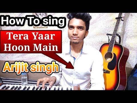 Tera Yaar Hoon Main - Arijit Singh I Bollywood Singing Lesson By Avijit Sharma Sonu K Titu Ki Sweety