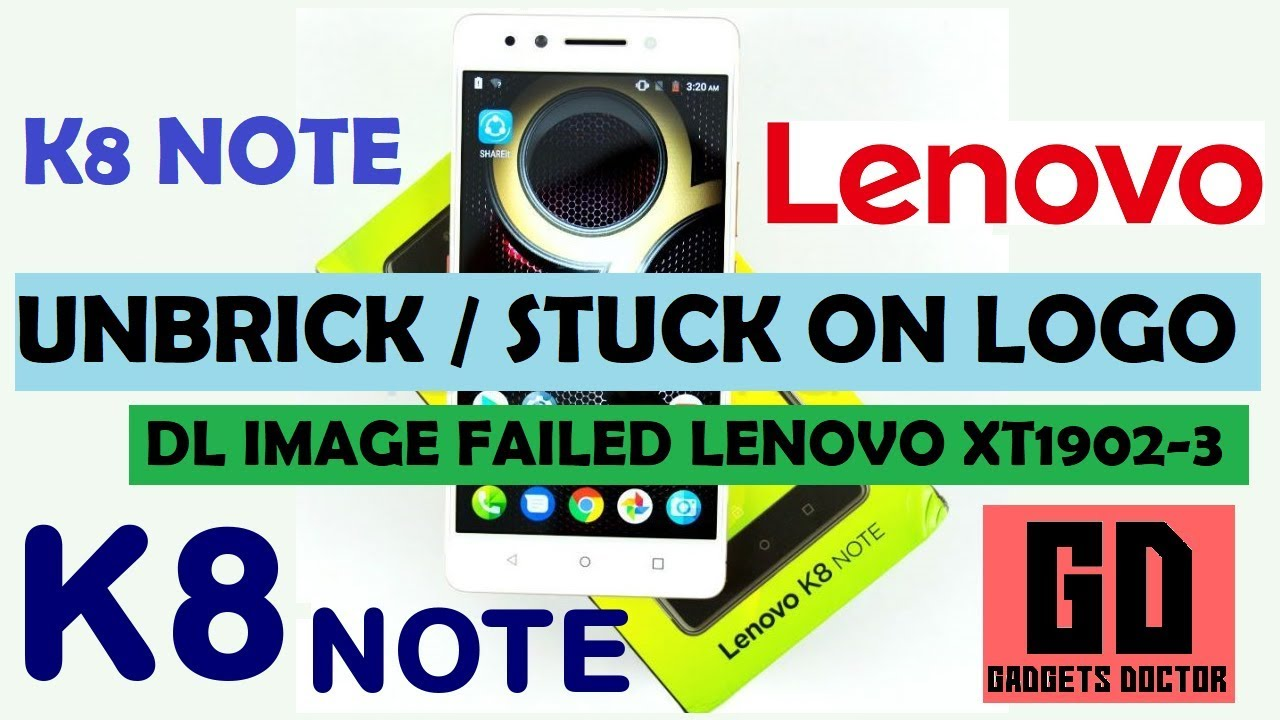 How to flash / Unbrick/ DL image failed repair on LENOVO K8 Note (XT-1902-3)