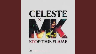 Stop This Flame (Celeste x MK Extended)