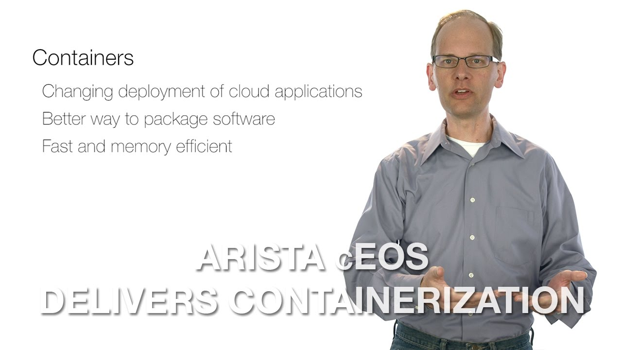 Arista cEOS™ Delivers Containerization