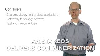 Arista cEOS™ Delivers Containerization
