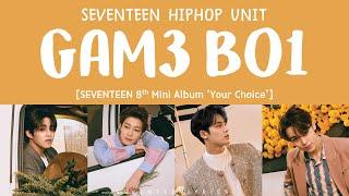 [LYRICS/가사] SEVENTEEN (세븐틴) - GAM3 BO1 [8th Mini Album 'Your Choice']
