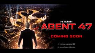 Hitman   Agent 47 2015 l Audio l Movie Soundtrack Sensing Father