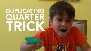 The Duplicating Quarter Trick