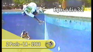 Ep32 - 2 Pools - L.A. - 1988