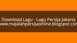 Download Mp3 Download Mp3 Persija Jakarta