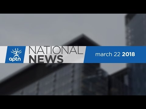 APTN National News March 22, 2018 – Manitoba Premier vs MMF, Inuit-specific medical research