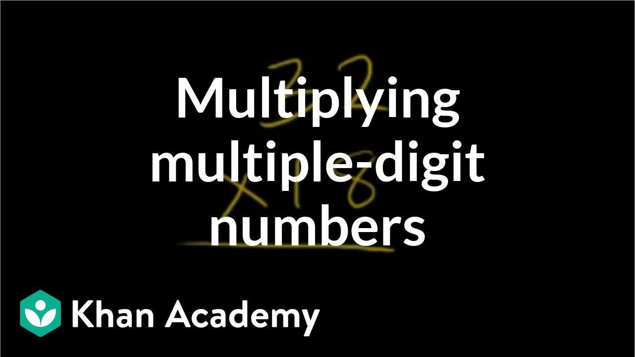 medium resolution of Multiplying multi-digit numbers (video)   Khan Academy
