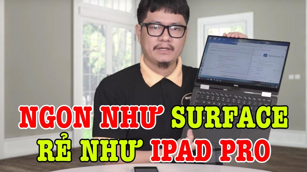 Với mức giá QUÁ NGON, Laptop này chấp tất Surface với Macbook – DELL XPS 9365 CORE I7/RAM 16/SSD512