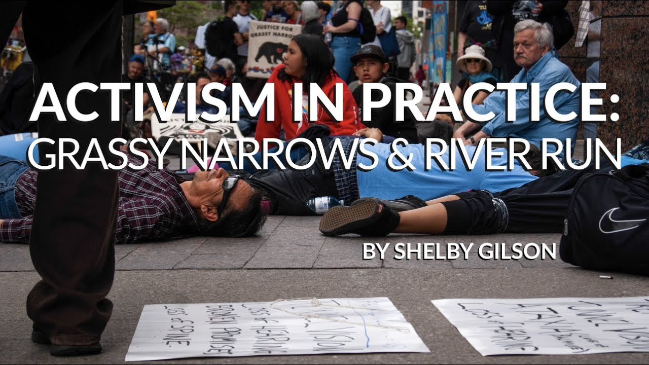 Activism in Practice: Grassy Narrows & River Run | Shelby Gilson