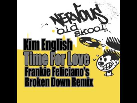 Kim English - Time For Love (Frankie Feliciano's Broken Down Club Vocal)