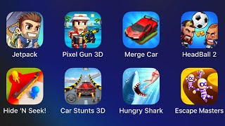 Jetpack Joyride,Pixel Gun 3D,Merge Car,Head Ball 2,Hide 'N Seek,Car Stunts 3D,Hungry Shark
