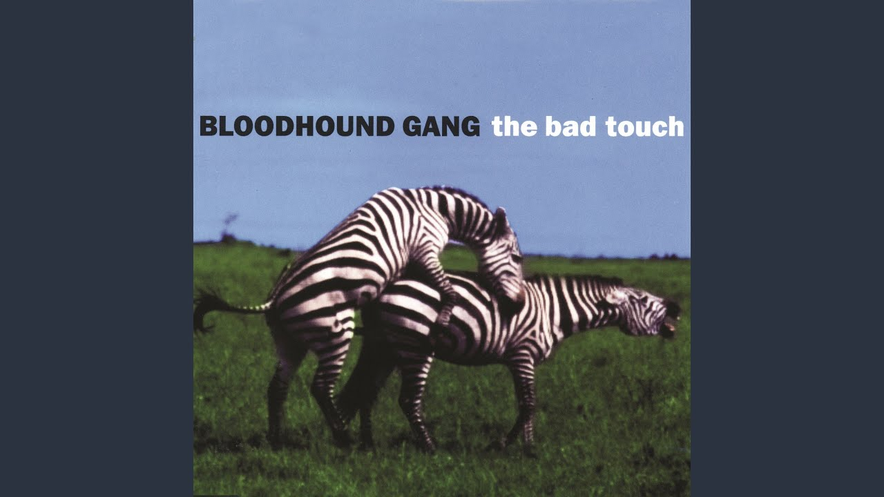 BLOODHOUND GANG THE BAD TOUCH MP3 СКАЧАТЬ БЕСПЛАТНО