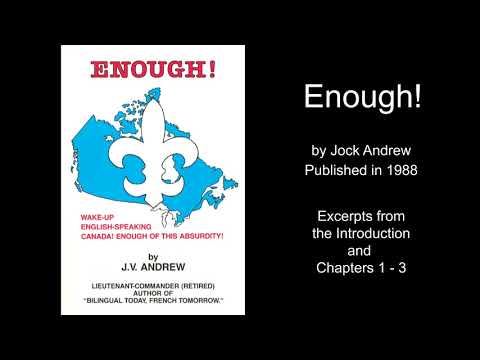 Enough: Official Bilingualism, Part 1 - How Pierre Trudeau Conned Canada, by Jock Andrew. Ch 1 to 3