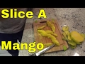 How To Slice A Mango-Tutorial