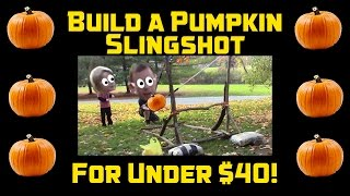 How to Build a Pumpkin Slingshot for Under $40 - THE PUMPKINATOR