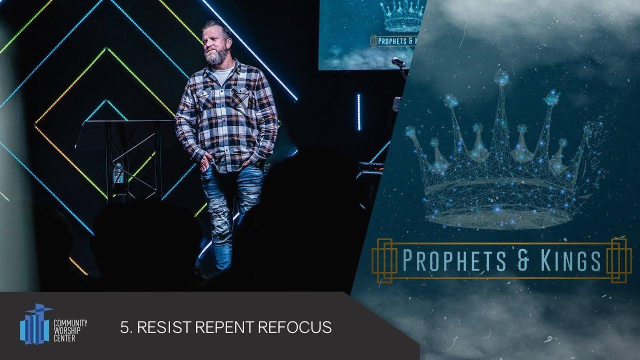 Resist Repent Refocus | Prophets & King's | Pastor Keith Deal