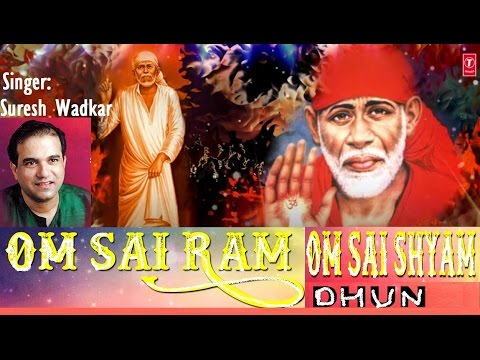 Om Sai Ram, Om Sai Shyam Dhun by SURESH WADKAR l Audio Song I Art Track